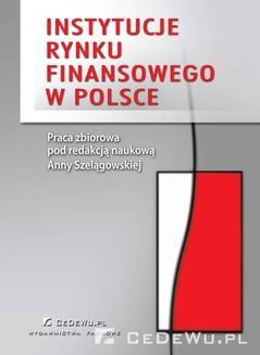 Chomikuj, pobierz ebook online Instytucje rynku finansowego w Polsce. Anna Szelągowska