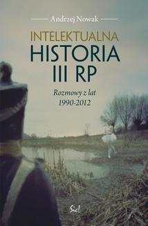 Chomikuj, ebook online Intelektualna historia III RP. Andrzej Nowak