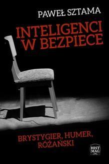 Chomikuj, ebook online Inteligenci w bezpiece: Brystygier, Humer, Różański. Paweł Sztama