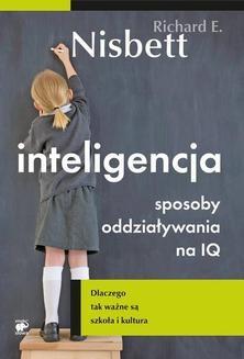 Chomikuj, ebook online Inteligencja. Sposoby oddziaływania na IQ. Richard E. Nisbett