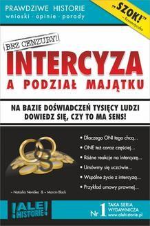 Chomikuj, ebook online Intercyza a podział majątku. Prawdziwe historie, wnioski, opinie, porady…. Marcin Black