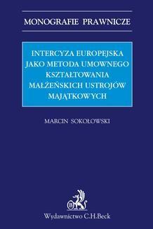 Chomikuj, ebook online Intercyza europejska jako metoda kształtowania małżeńskich ustrojów majątkowych. Marcin Sokołowski