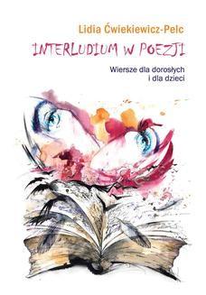 Chomikuj, ebook online Interludium w poezji. Wiersze dla dorosłych i dla dzieci. Lidia Ćwiekiewicz-Pelc
