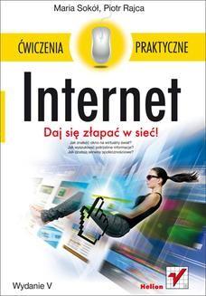 Chomikuj, ebook online Internet. Ćwiczenia praktyczne. Wydanie V. Maria Sokół