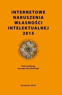Ebook Internetowe naruszenia własności intelektualnej 2015 pdf