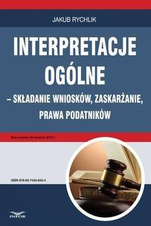 Chomikuj, ebook online Interpretacje ogólne – składanie wniosków, zaskarżanie, prawa podatników. Jakub Rychlik