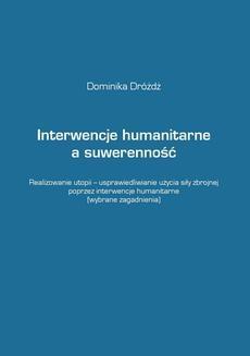Chomikuj, ebook online Interwencje humanitarne a suwerenność. Dominika Dróżdż