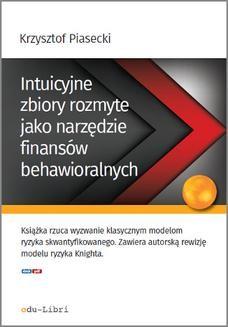 Chomikuj, ebook online Intuicyjne zbiory rozmyte jako narzędzie finansów behawioralnych. Krzysztof Piasecki