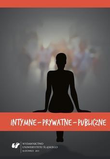 Chomikuj, pobierz ebook online Intymne – prywatne – publiczne. red. Ewa Wąchocka