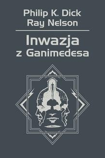 Chomikuj, ebook online Inwazja z Ganimedesa. Philip K. Dick