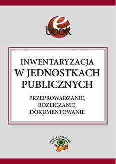 Chomikuj, ebook online Inwentaryzacja w jednostkach publicznych. Przeprowadzanie, rozliczanie, dokumentowanie. Barbara Jarosz