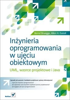 Chomikuj, ebook online Inżynieria oprogramowania w ujęciu obiektowym. UML, wzorce projektowe i Java. Bernd Bruegge