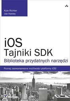 Chomikuj, ebook online iOS. Tajniki SDK. Biblioteka przydatnych narzędzi. Kyle Richter