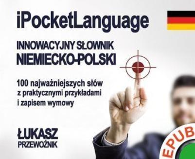 Ebook iPocketLanguage. Innowacyjny słownik niemiecko-polski. 100 najważniejszych słów z praktycznymi przykładami i zasadami wymowy pdf