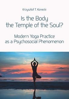 Chomikuj, ebook online Is the Body the Temple of the Soul? Modern Yoga Practice as a Psychological Phenomenon. Krzysztof T. Konecki