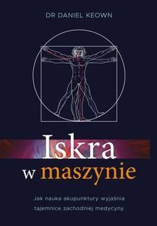 Chomikuj, ebook online Iskra w maszynie. dr Daniel Keown