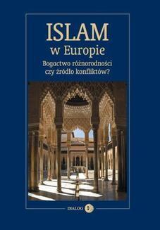 Chomikuj, pobierz ebook online Islam w Europie. Bogactwo różnorodności czy źródło konfliktów?. Praca zbiorowa