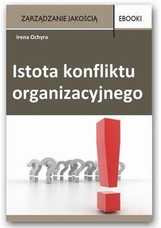 Chomikuj, pobierz ebook online Istota konfliktu organizacyjnego. Irena Ochyra