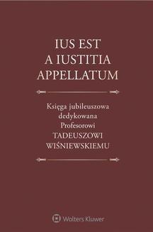 Ebook Ius est a iustitia appellatum. Księga jubileuszowa dedykowana Profesorowi Tadeuszowi Wiśniewskiemu pdf