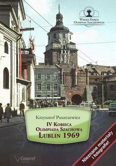 Chomikuj, pobierz ebook online IV Kobieca Olimpiada Szachowa – Lublin 1969. Krzysztof Puszczewicz