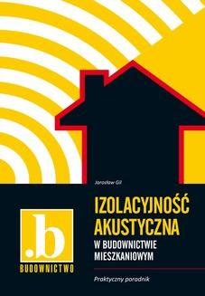 Chomikuj, ebook online Izolacyjność akustyczna w budownictwie mieszkaniowym. Jarosław Gil