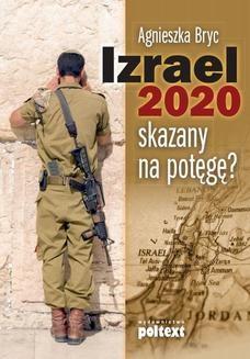 Chomikuj, ebook online Izrael 2020: skazany na potęgę?. Agneszak Bryc