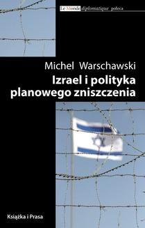 Chomikuj, ebook online Izrael i polityka planowego zniszczenia. Michel Warschawski