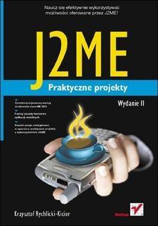 Chomikuj, ebook online J2ME. Praktyczne projekty. Wydanie II. Krzysztof Rychlicki-Kicior