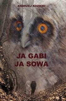 Chomikuj, ebook online Ja Gabi, ja Sowa. Andrzej Kozicki