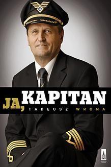 Chomikuj, ebook online Ja. kapitan. Tadeusz Wrona