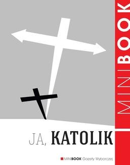 Chomikuj, ebook online Ja, katolik. Praca zbiorowa
