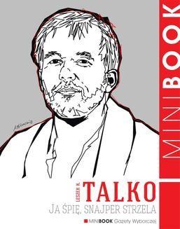 Chomikuj, ebook online Ja śpię, snajper strzela. Leszek K. Talko