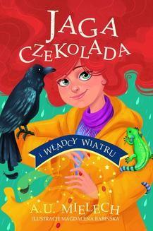 Chomikuj, ebook online Jaga Czekolada i władcy wiatru. T. 2. Agnieszka Mielech