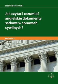 Chomikuj, ebook online Jak czytać i rozumieć angielskie dokumenty sądowe w sprawach cywilnych? Wydanie 3. Leszek Berezowski