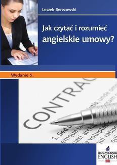 Chomikuj, ebook online Jak czytać i rozumieć angielskie umowy? Wydanie 5. Leszek Berezowski