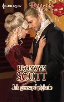 Chomikuj, ebook online Jak grzeszyć pięknie. Bronwyn Scott