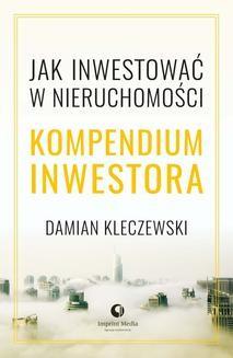 Chomikuj, ebook online Jak inwestować w nieruchomości. Kompendium inwestora. Damian Kleczewski