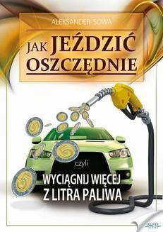 Chomikuj, ebook online Jak jeździć oszczędnie. Aleksander Sowa