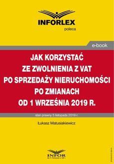 Chomikuj, ebook online Jak korzystać ze zwolnienia z VAT przy sprzedaży nieruchomości po zmianach od 1 września 2019 r.. Łukasz Matusiakiewicz