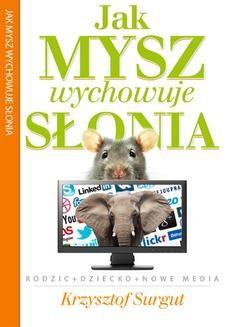Chomikuj, ebook online Jak Mysz wychowuje Słonia. Krzysztof Surgut