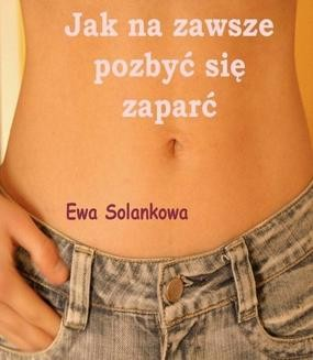 Chomikuj, pobierz ebook online Jak na zawsze pozbyć się zaparć. Ewa Solankowa