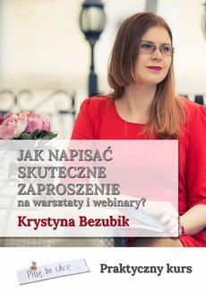 Chomikuj, ebook online Jak napisać skuteczne zaproszenie na warsztaty i webinary. Krystyna Bezubik