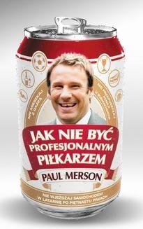 Chomikuj, ebook online Jak nie być profesjonalnym piłkarzem. Paul Merson