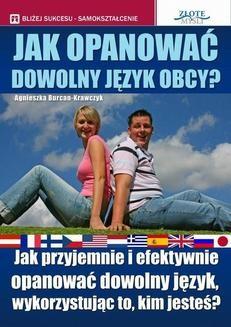 Chomikuj, ebook online Jak opanować dowolny język obcy. Agnieszka Burcan-Krawczyk