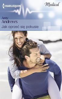 Chomikuj, ebook online Jak oprzeć się pokusie. Amy Andrews