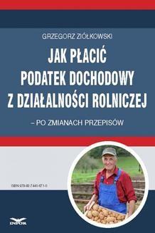 Chomikuj, ebook online Jak płacić podatek dochodowy z działalności rolniczej – po zmianach przepisów. Grzegorz Ziółkowski