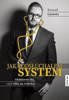 Ebook Jak podsłuchałem system. Ośmiorniczki czyli elita na widelcu pdf