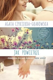 Chomikuj, ebook online Jak powietrze. Agata Czykierda-Grabowska