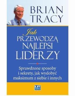 Chomikuj, ebook online Jak przewodza najlepsi liderzy. Tracy Brian