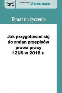 Chomikuj, ebook online Jak przygotować się do zmian w prawie pracy i ZUS w 2016 r.. Małgorzata Kozłowska